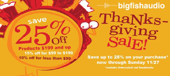 Big Fish Audio Thanksgiving Weekend Sale
