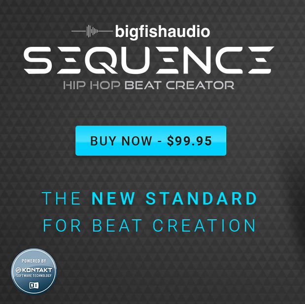 Big Fish Audio Sequence: Hip Hop Beat Creator! Buy now - $99.95. Powered by Kontakt Player.