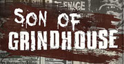 Son Of Grindhouse