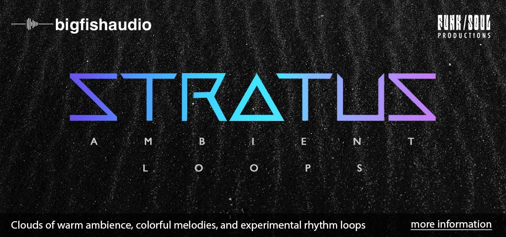 Stratus: Ambient Loops Big Fish Audio